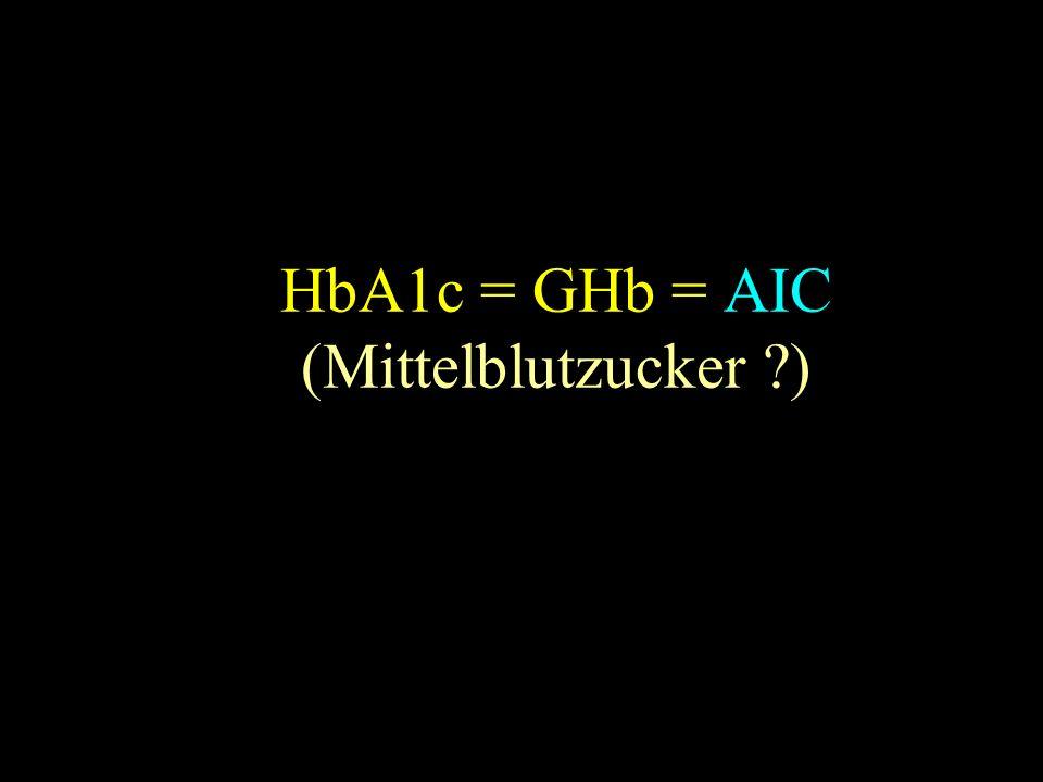 HbA1c = GHb = AIC (Mittelblutzucker )