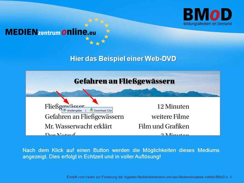 Hier das Beispiel einer Web-DVD Erstellt vom Verein zur Förderung der digitalen Mediendistribution und des Medieneinsatzes mittels BMoD e. V. Nach dem