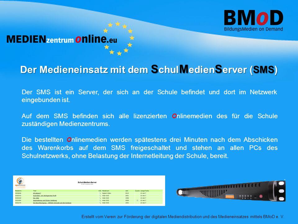 Erstellt vom Verein zur Förderung der digitalen Mediendistribution und des Medieneinsatzes mittels BMoD e. V. Der Medieneinsatz mit dem S chul M edien