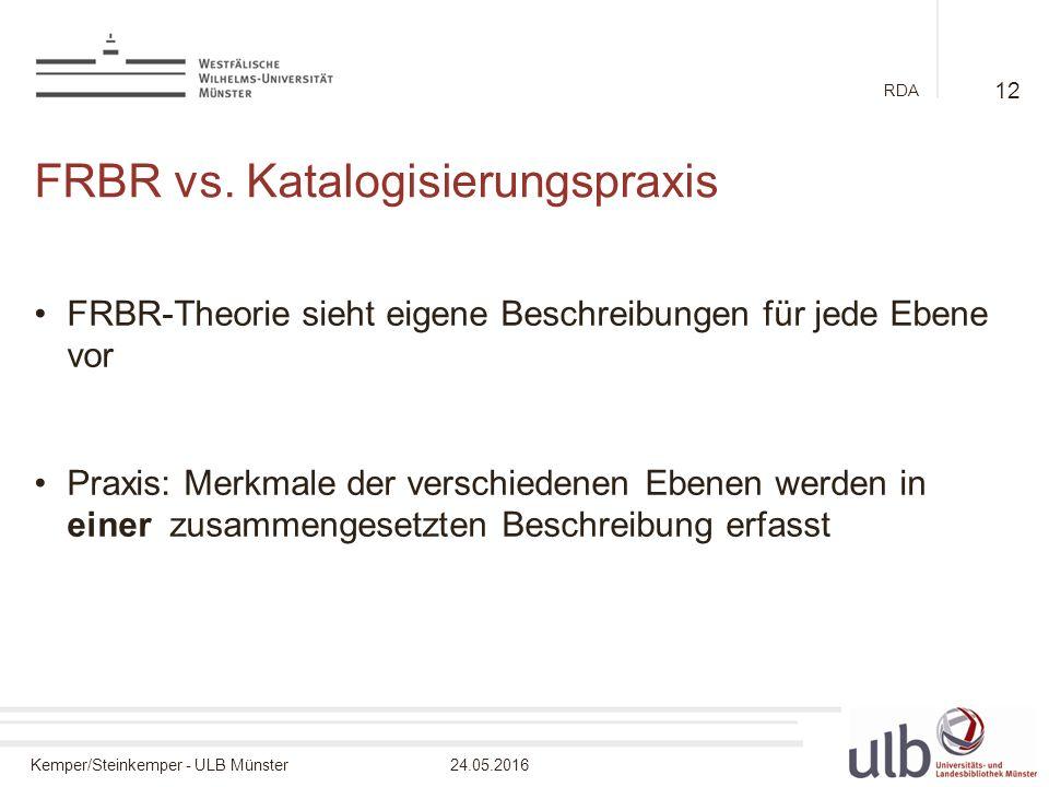 Kemper/Steinkemper - ULB Münster24.05.2016 RDA FRBR vs.