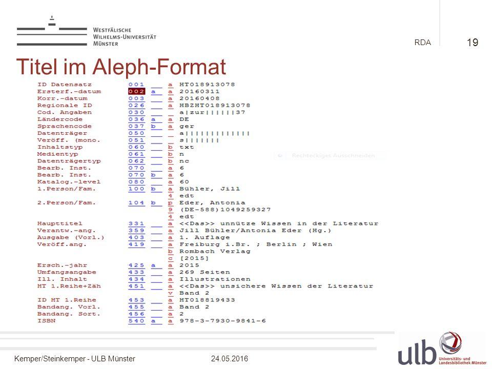 Kemper/Steinkemper - ULB Münster24.05.2016 RDA Titel im Aleph-Format 19