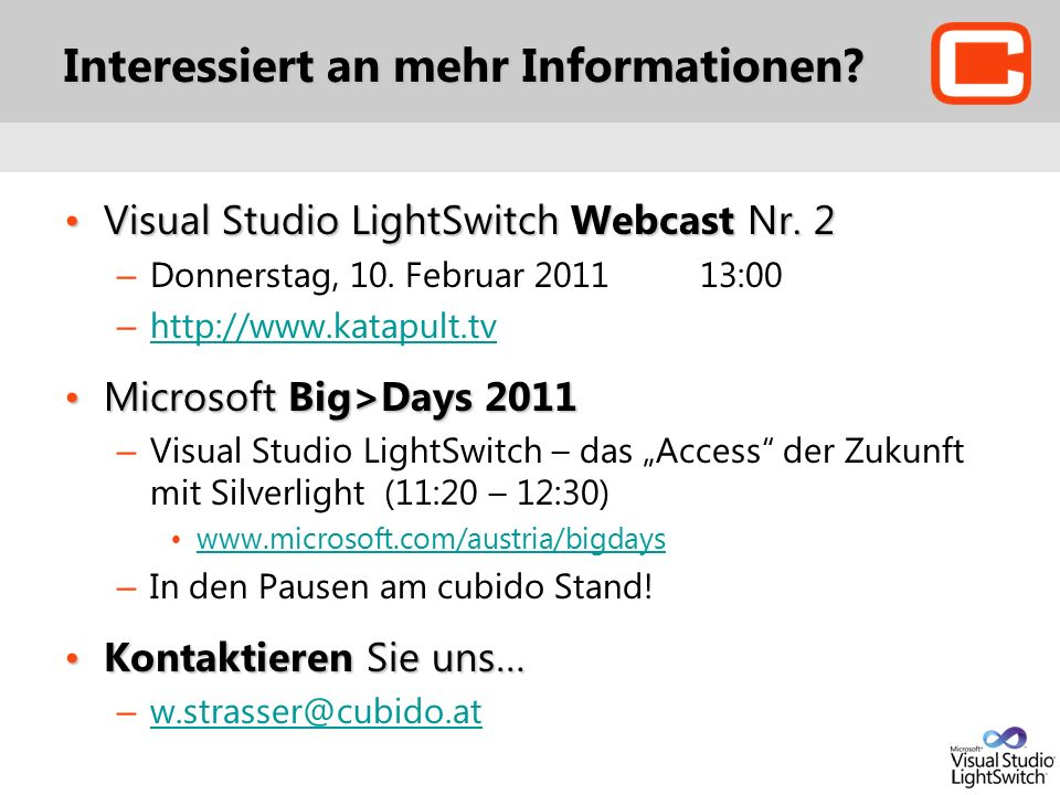 Interessiert an mehr Informationen. Visual Studio LightSwitch Webcast Nr.