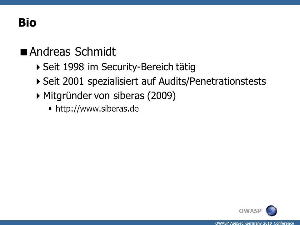 OWASP OWASP AppSec Germany 2010 Conference Bio  Andreas Schmidt  Seit 1998 im Security-Bereich tätig  Seit 2001 spezialisiert auf Audits/Penetratio