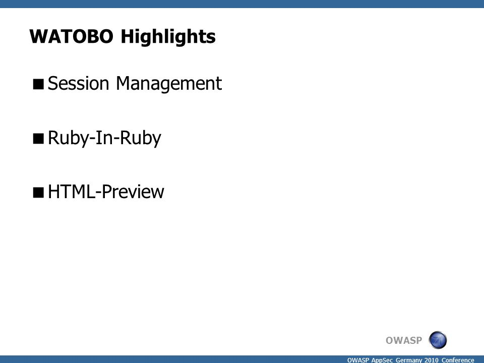 OWASP OWASP AppSec Germany 2010 Conference WATOBO Highlights  Session Management  Ruby-In-Ruby  HTML-Preview