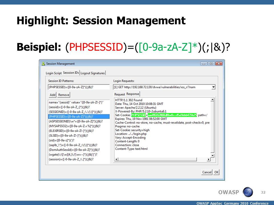 OWASP OWASP AppSec Germany 2010 Conference Highlight: Session Management Beispiel: (PHPSESSID)=([0-9a-zA-Z]*)(;|&).