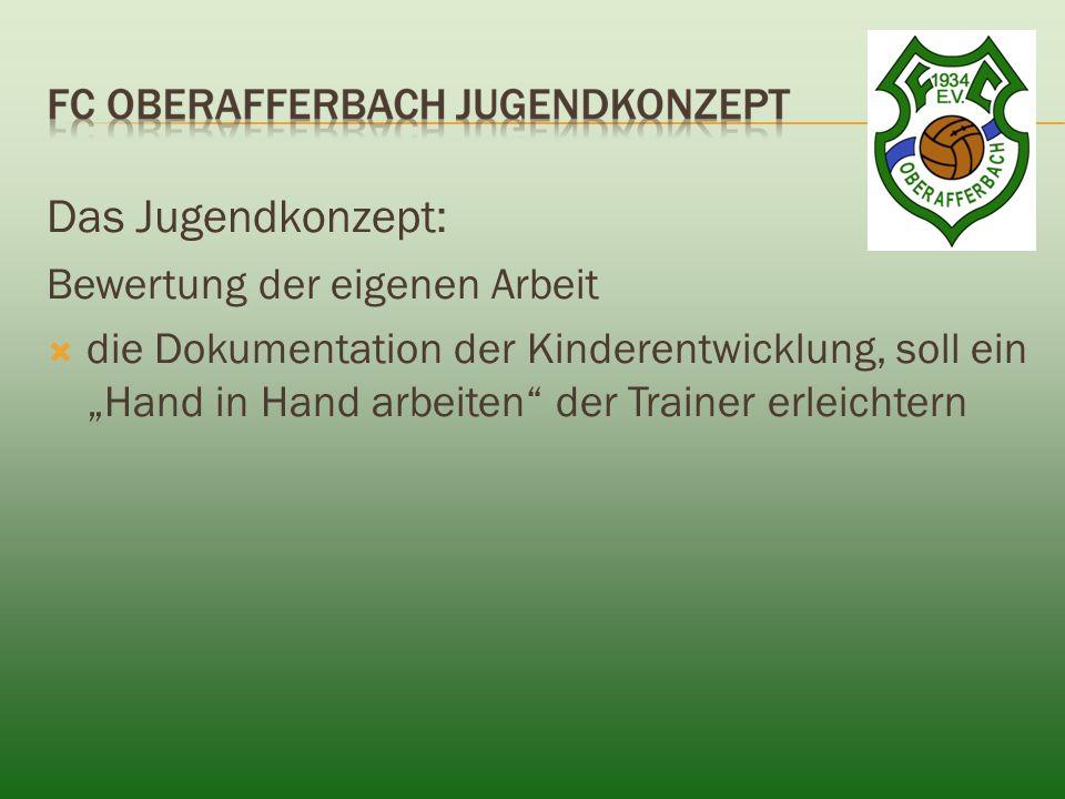 """Das Jugendkonzept: Bewertung der eigenen Arbeit  die Dokumentation der Kinderentwicklung, soll ein """"Hand in Hand arbeiten der Trainer erleichtern"""