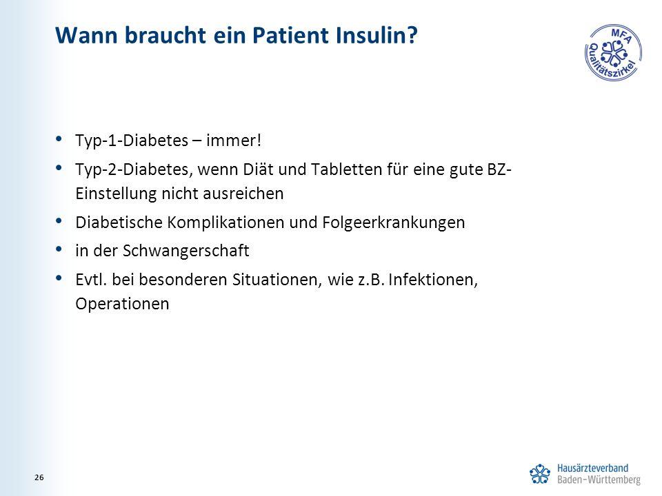 Wann braucht ein Patient Insulin. Typ-1-Diabetes – immer.