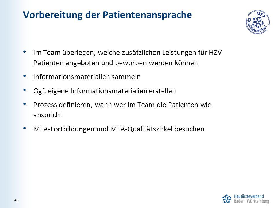 Vorbereitung der Patientenansprache Im Team überlegen, welche zusätzlichen Leistungen für HZV- Patienten angeboten und beworben werden können Informationsmaterialien sammeln Ggf.