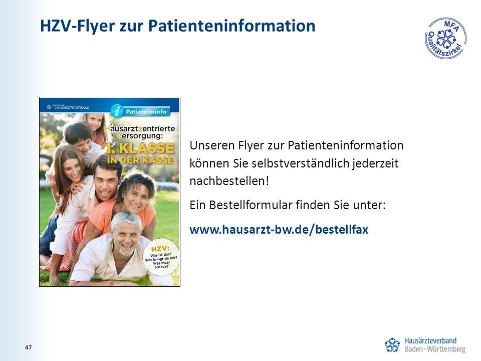 HZV-Flyer zur Patienteninformation 47 Unseren Flyer zur Patienteninformation können Sie selbstverständlich jederzeit nachbestellen.