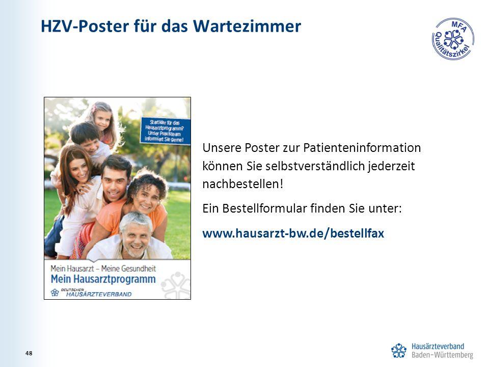 HZV-Poster für das Wartezimmer 48 Unsere Poster zur Patienteninformation können Sie selbstverständlich jederzeit nachbestellen.