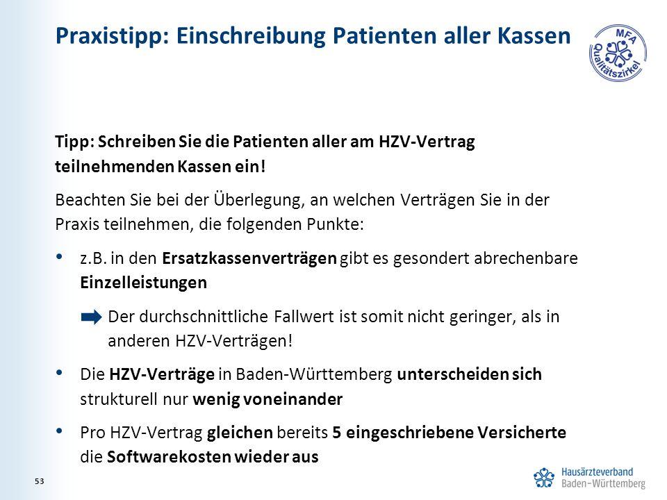 Praxistipp: Einschreibung Patienten aller Kassen Tipp: Schreiben Sie die Patienten aller am HZV-Vertrag teilnehmenden Kassen ein.