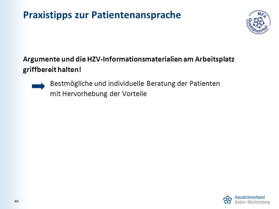 Praxistipps zur Patientenansprache Argumente und die HZV-Informationsmaterialien am Arbeitsplatz griffbereit halten.