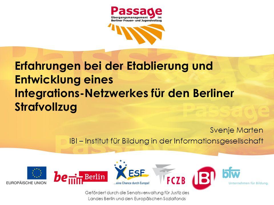 Gefördert durch die Senatsverwaltung für Justiz des Landes Berlin und den Europäischen Sozialfonds Erfahrungen bei der Etablierung und Entwicklung ein