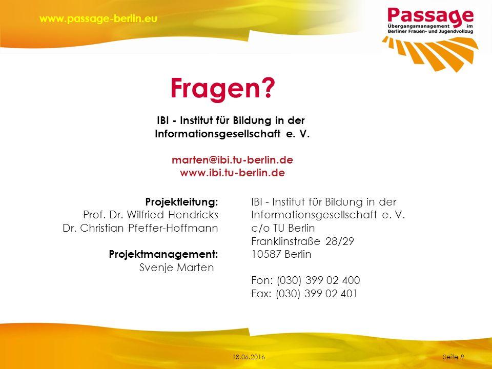 18.06.2016 www.passage-berlin.eu Seite 9 IBI - Institut für Bildung in der Informationsgesellschaft e. V. marten@ibi.tu-berlin.de www.ibi.tu-berlin.de