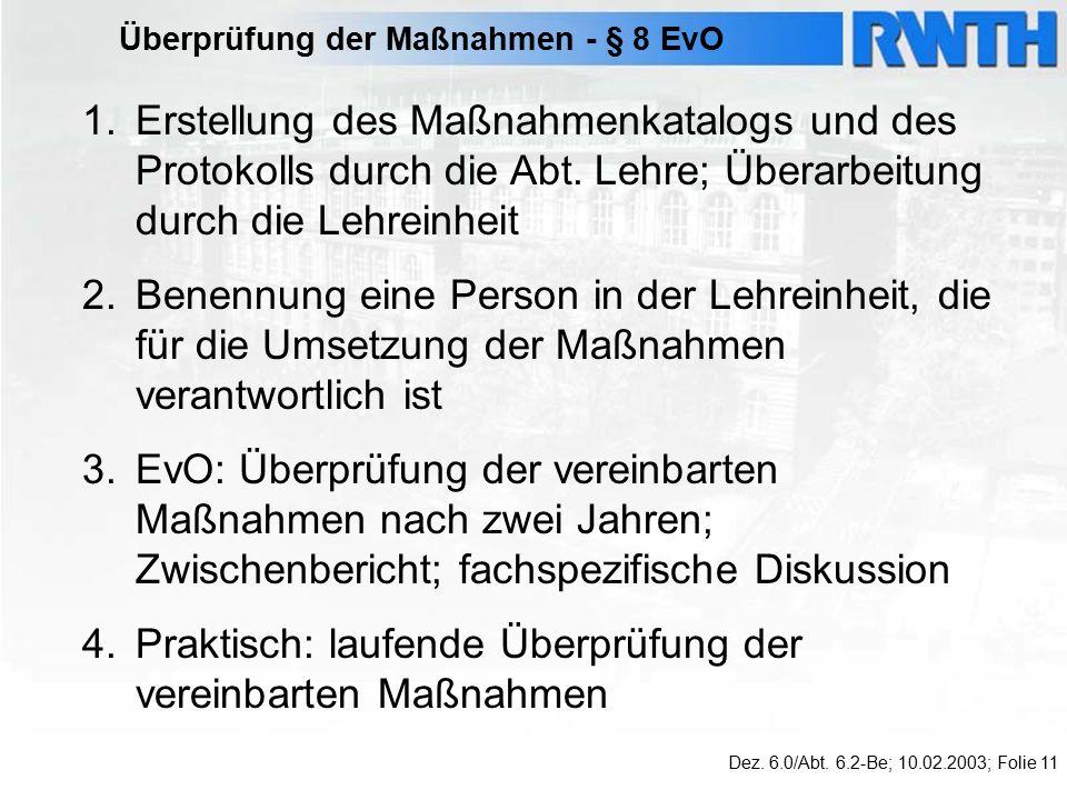 Überprüfung der Maßnahmen - § 8 EvO Dez. 6.0/Abt.