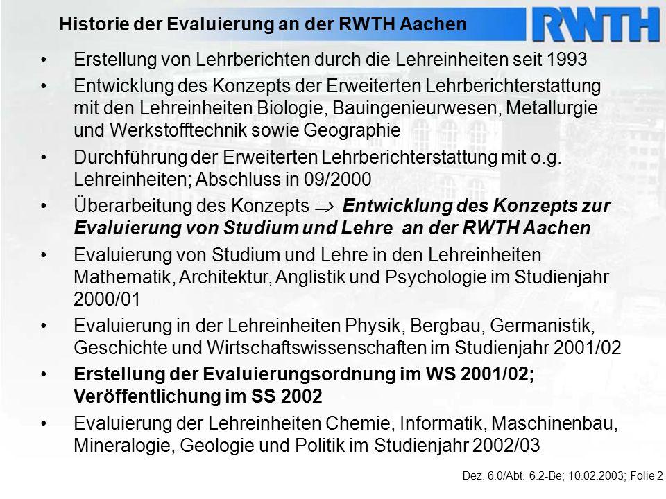 Historie der Evaluierung an der RWTH Aachen Dez. 6.0/Abt.