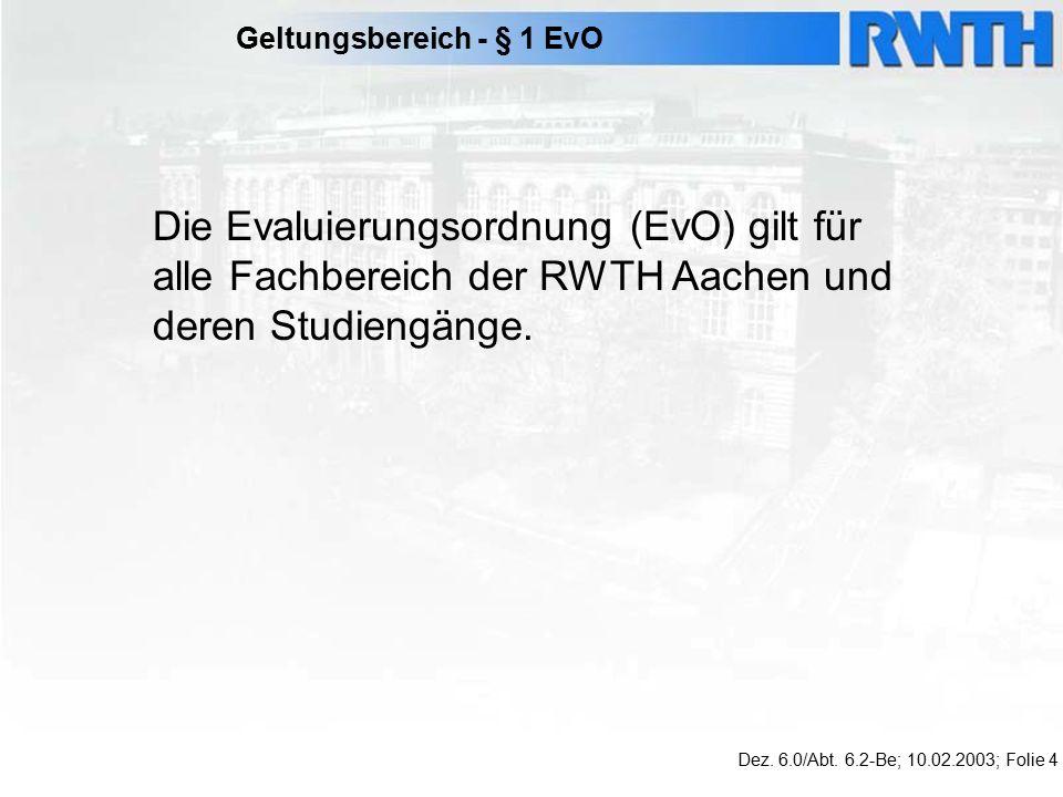 Zuständigkeit und Ziele der Evaluierung - § 2 EvO Dez.