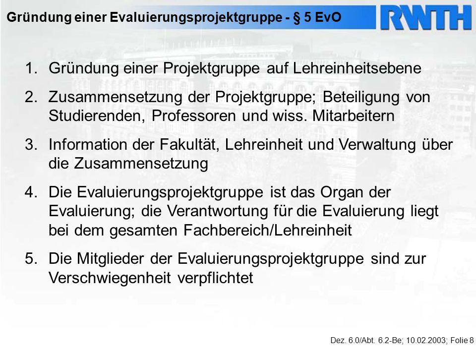 Gründung einer Evaluierungsprojektgruppe - § 5 EvO Dez.