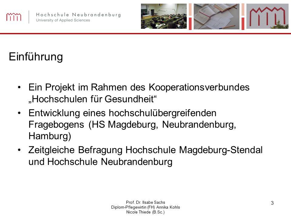 """Prof. Dr. Ilsabe Sachs Diplom-Pflegewirtin (FH) Annika Kohls Nicole Thiede (B.Sc.) 3 Einführung Ein Projekt im Rahmen des Kooperationsverbundes """"Hochs"""