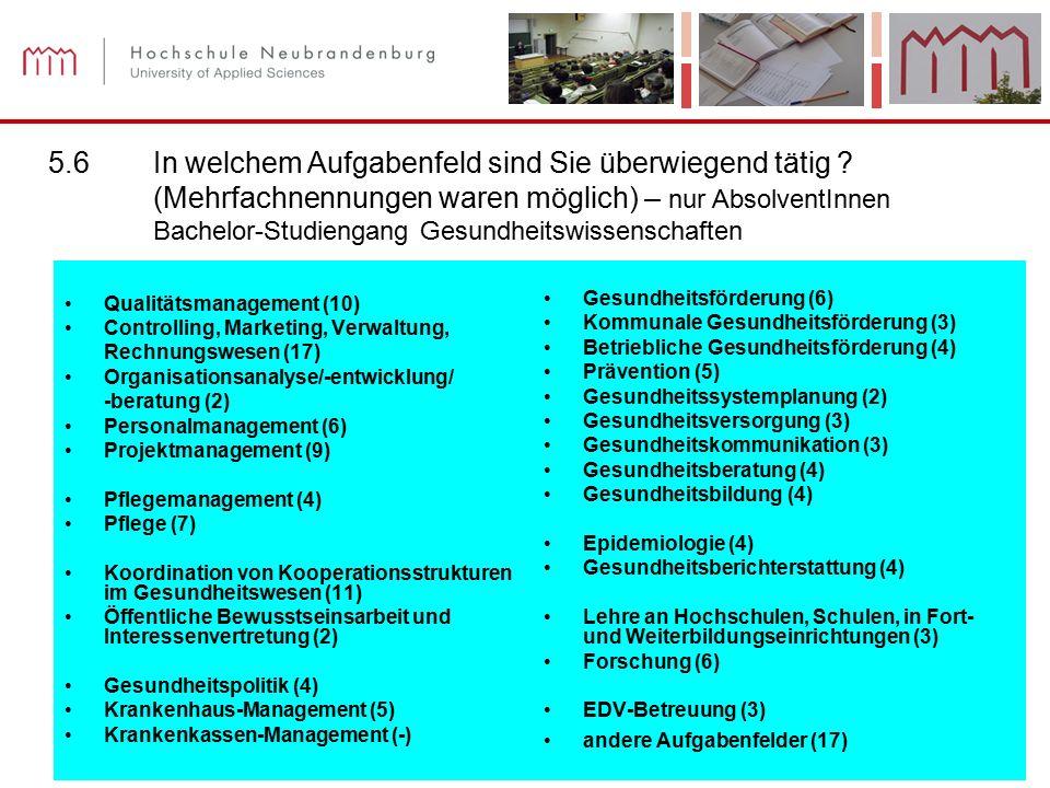 Prof. Dr. Ilsabe Sachs Diplom-Pflegewirtin (FH) Annika Kohls Nicole Thiede (B.Sc.) 43 5.6In welchem Aufgabenfeld sind Sie überwiegend tätig ? (Mehrfac