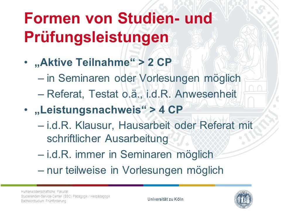 """Formen von Studien- und Prüfungsleistungen """"Aktive Teilnahme > 2 CP –in Seminaren oder Vorlesungen möglich –Referat, Testat o.ä., i.d.R."""