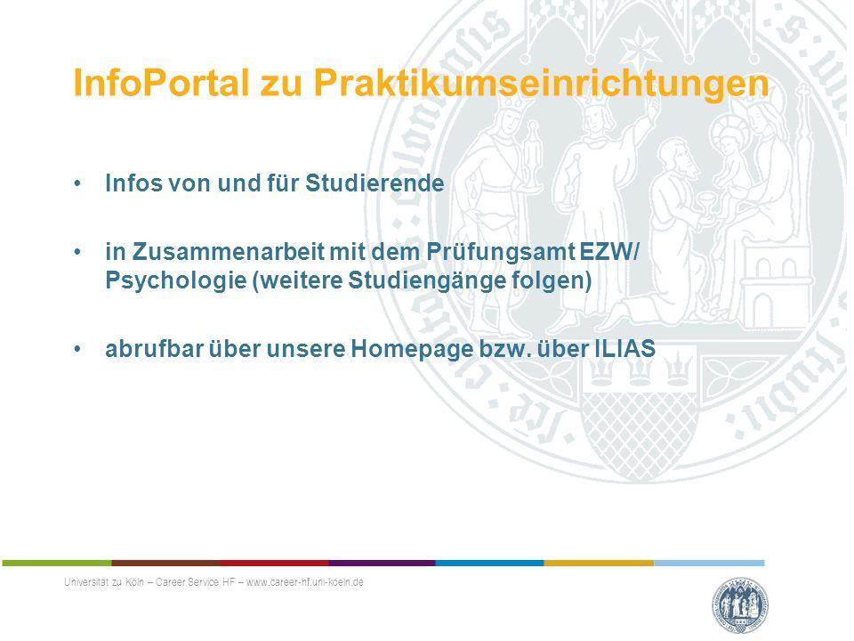 InfoPortal zu Praktikumseinrichtungen Infos von und für Studierende in Zusammenarbeit mit dem Prüfungsamt EZW/ Psychologie (weitere Studiengänge folgen) abrufbar über unsere Homepage bzw.