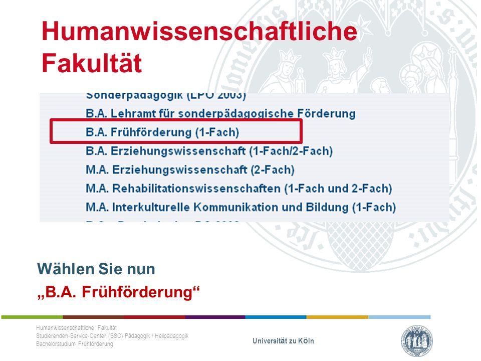 """Humanwissenschaftliche Fakultät Wählen Sie nun """"B.A."""