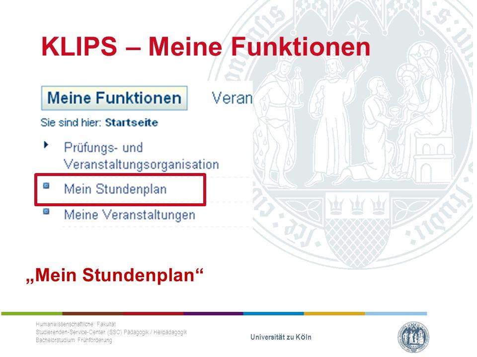 """KLIPS – Meine Funktionen """"Mein Stundenplan Humanwissenschaftliche Fakultät Studierenden-Service-Center (SSC) Pädagogik / Heilpädagogik Bachelorstudium Frühförderung Universität zu Köln"""