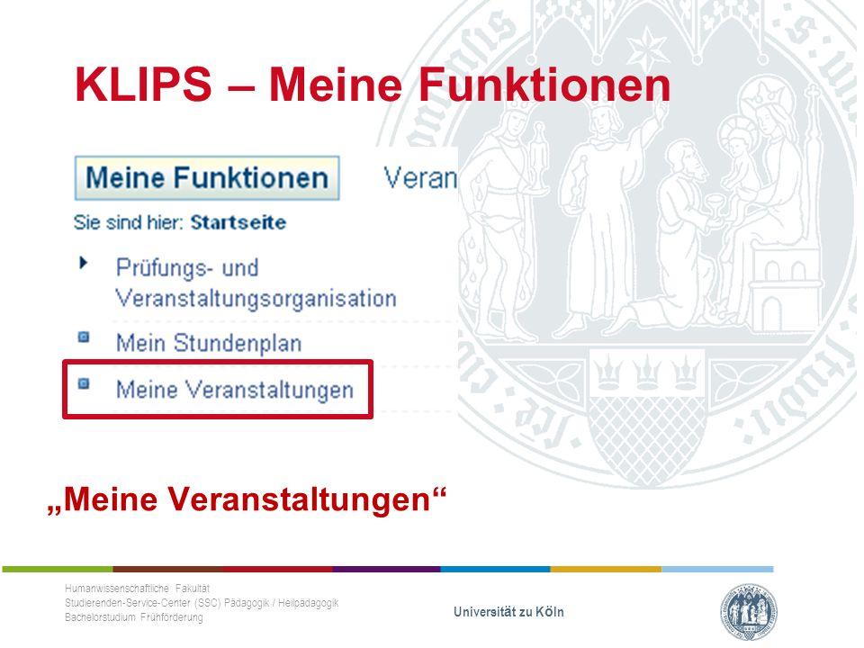 """KLIPS – Meine Funktionen """"Meine Veranstaltungen Humanwissenschaftliche Fakultät Studierenden-Service-Center (SSC) Pädagogik / Heilpädagogik Bachelorstudium Frühförderung Universität zu Köln"""