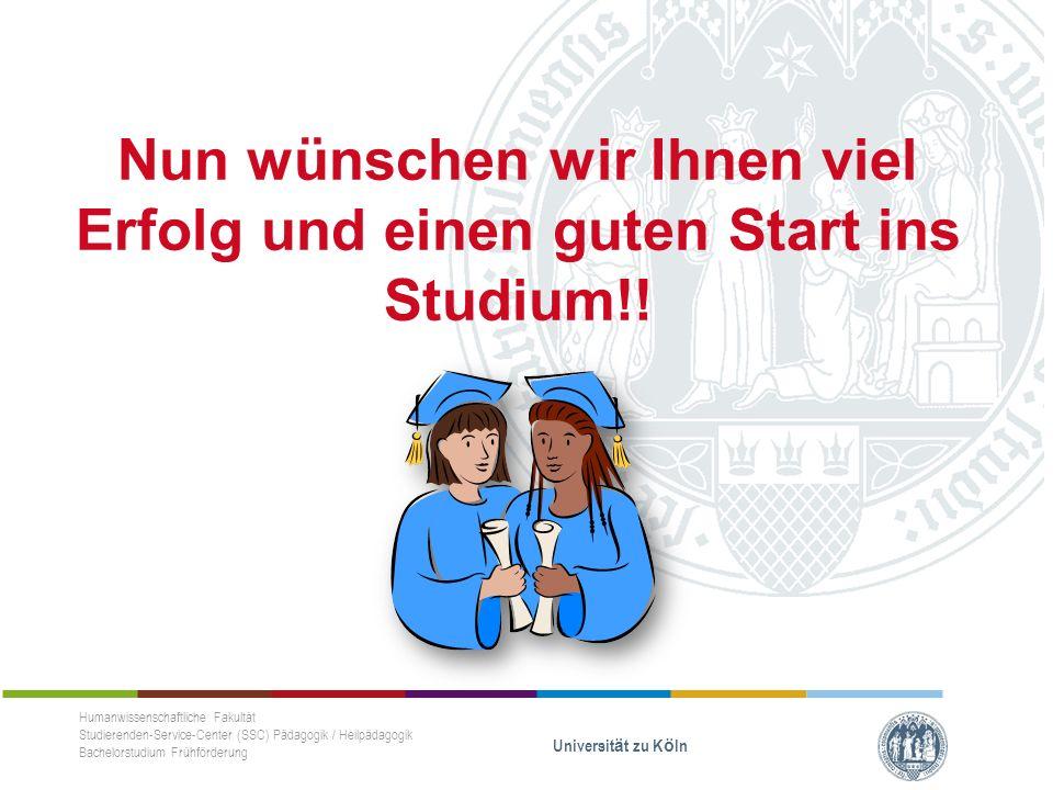 Nun wünschen wir Ihnen viel Erfolg und einen guten Start ins Studium!.