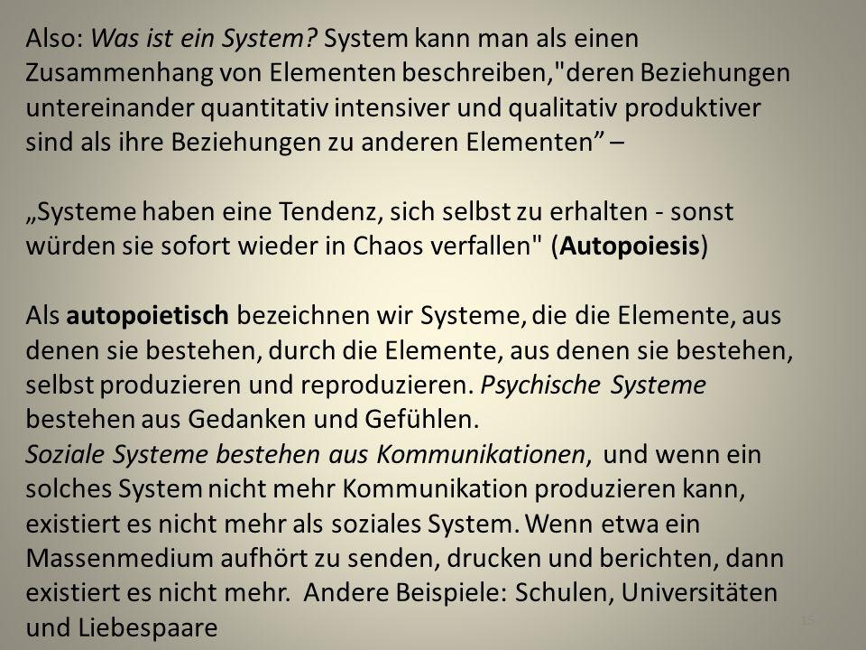 Also: Was ist ein System.