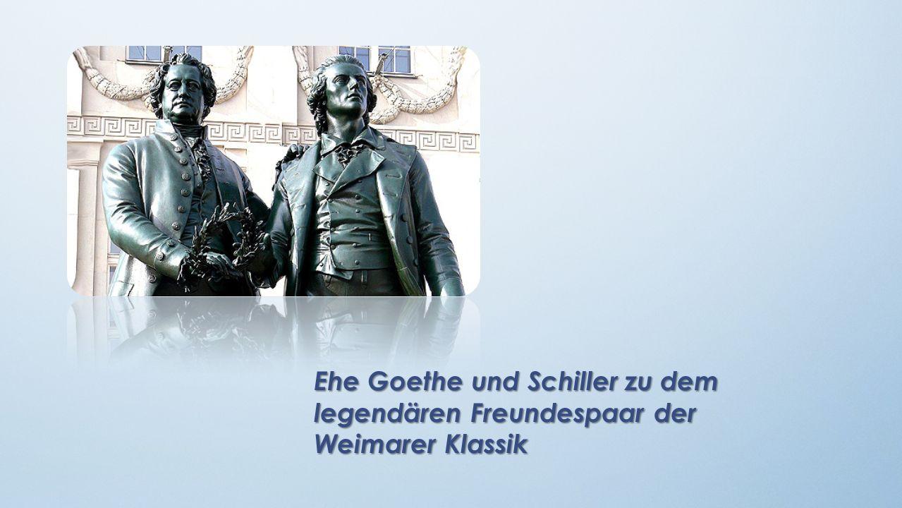 Ehe Goethe und Schiller zu dem legendären Freundespaar der Weimarer Klassik
