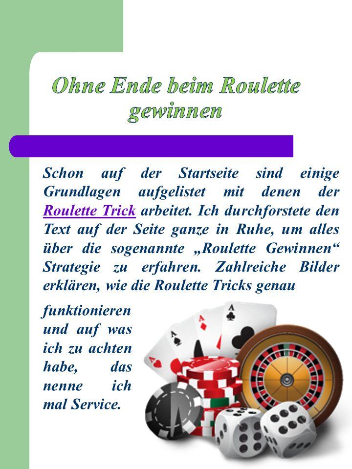 Schon auf der Startseite sind einige Grundlagen aufgelistet mit denen der Roulette Trick arbeitet.