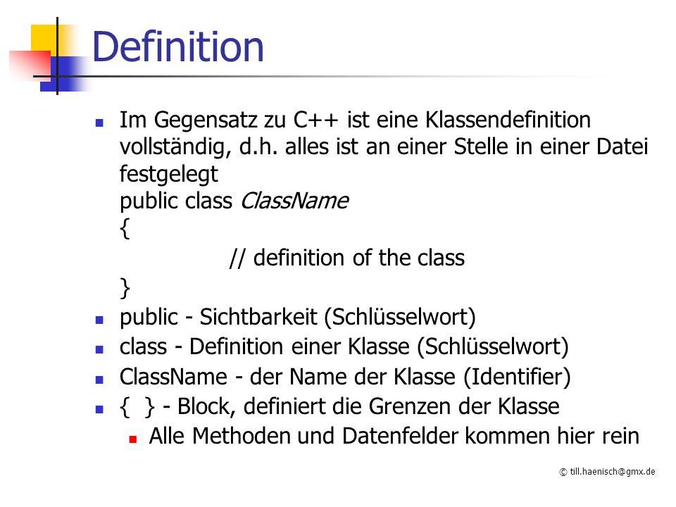 © till.haenisch@gmx.de explizite Initialisierung Instanzvariablen können explizit initialisert werden public class Point { private int x = 20; private int y = 18; public void setPoint(int a, int b) { x = a; y = b; } public void showCoordinates() { System.out.println( x = +x+ y = +y); } x wird mit 20, y mit 18 initialisiert wenn ein Point Objekt erzeugt wird