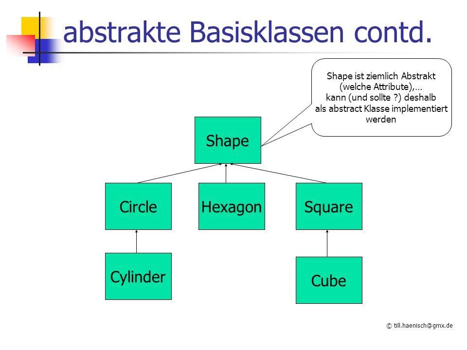 © till.haenisch@gmx.de abstrakte Basisklassen contd.