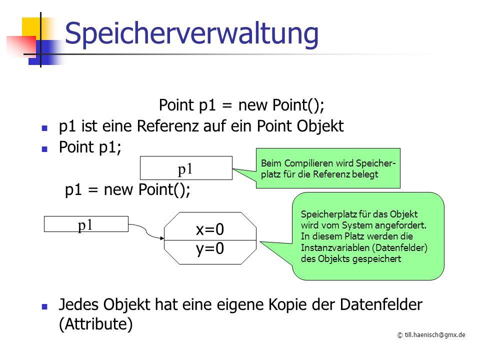 © till.haenisch@gmx.de Überladen von Methoden Methoden können überladen werden z.B.