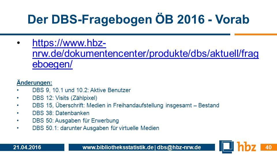 Der DBS-Fragebogen ÖB 2016 - Vorab https://www.hbz- nrw.de/dokumentencenter/produkte/dbs/aktuell/frag eboegen/https://www.hbz- nrw.de/dokumentencenter