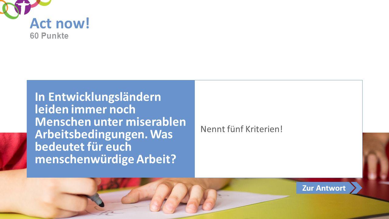 Zur Antwort Act now.