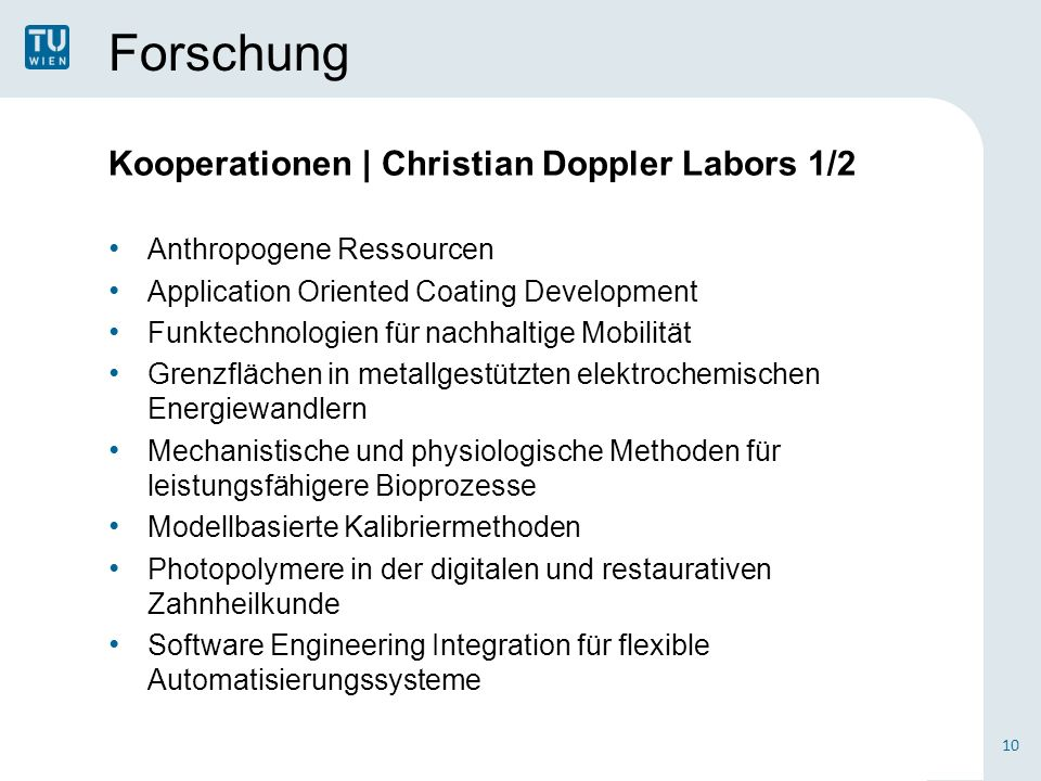 Forschung Kooperationen | Christian Doppler Labors 1/2 Anthropogene Ressourcen Application Oriented Coating Development Funktechnologien für nachhalti