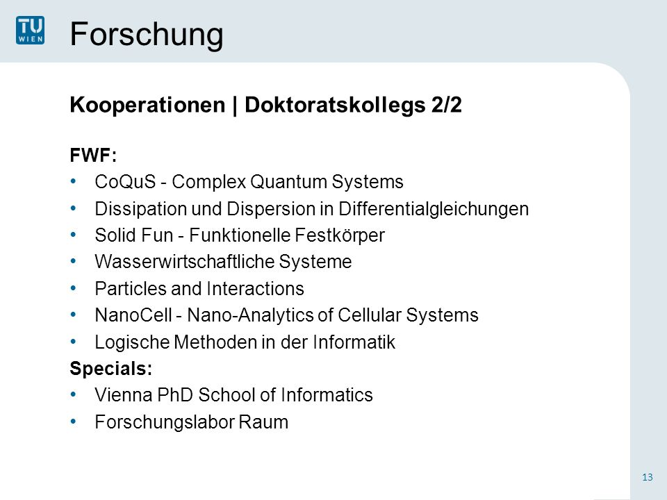 Forschung Kooperationen | Doktoratskollegs 2/2 FWF: CoQuS - Complex Quantum Systems Dissipation und Dispersion in Differentialgleichungen Solid Fun -