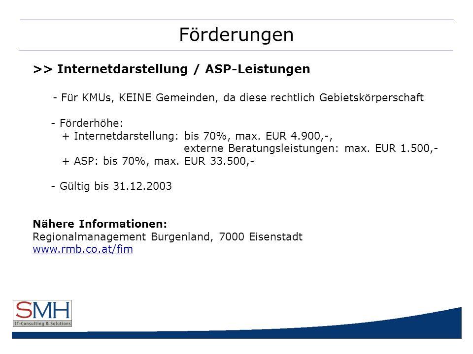 Förderungen >> Internetdarstellung / ASP-Leistungen - Für KMUs, KEINE Gemeinden, da diese rechtlich Gebietskörperschaft - Förderhöhe: + Internetdarstellung: bis 70%, max.