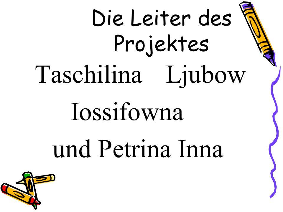 Die Leiter des Projektes Taschilina Ljubow Iossifowna und Petrina Inna