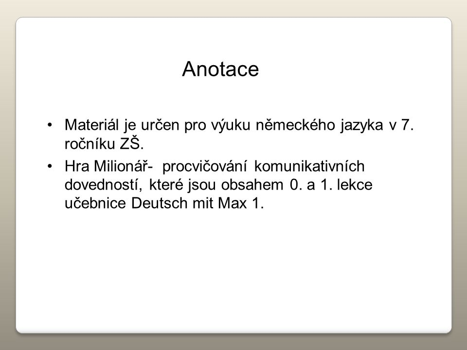 Materiál je určen pro výuku německého jazyka v 7.ročníku ZŠ.