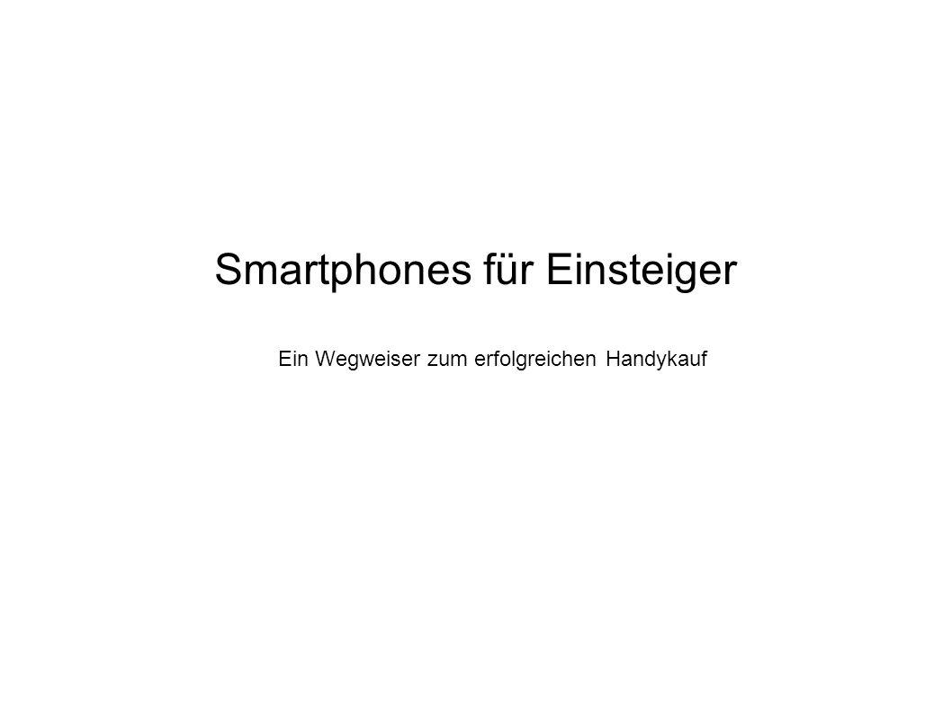 Smartphones für Einsteiger Ein Wegweiser zum erfolgreichen Handykauf