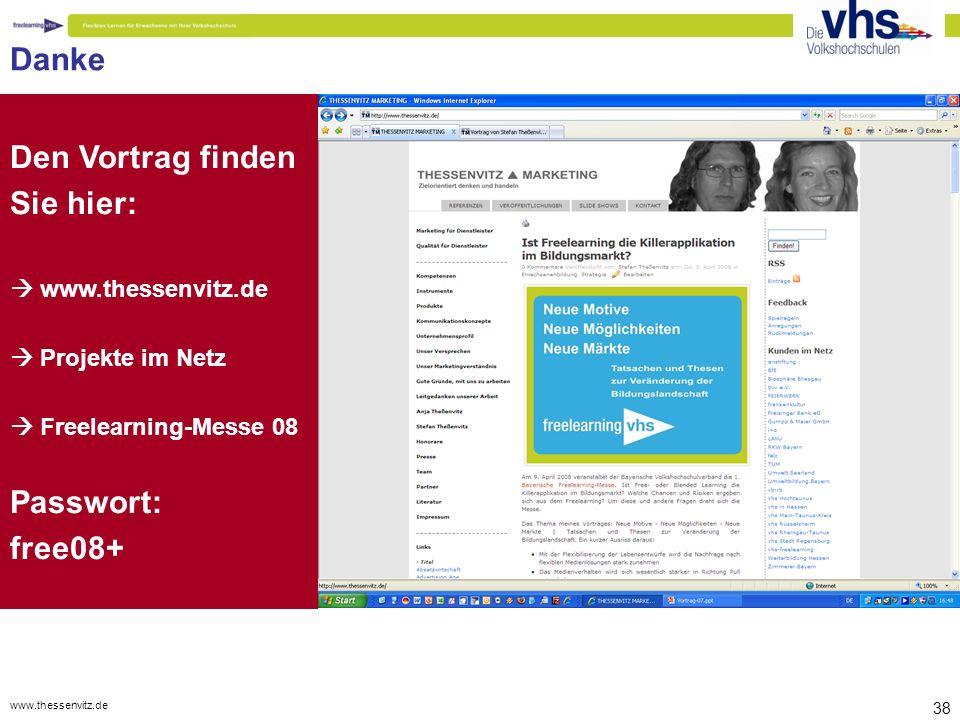 www.thessenvitz.de 38 Danke Den Vortrag finden Sie hier:  www.thessenvitz.de  Projekte im Netz  Freelearning-Messe 08 Passwort: free08+