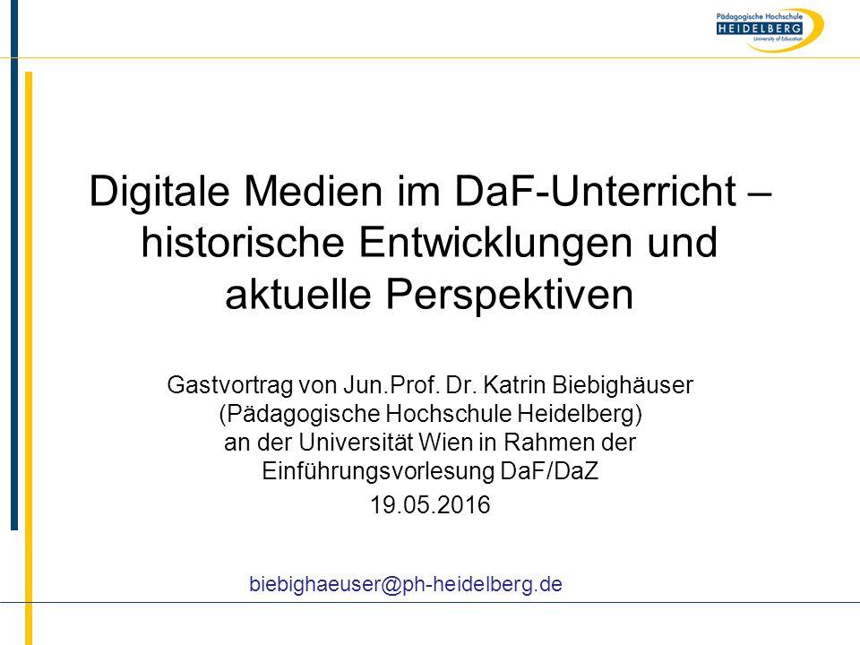 Name Digitale Medien im DaF-Unterricht – historische Entwicklungen und aktuelle Perspektiven Gastvortrag von Jun.Prof. Dr. Katrin Biebighäuser (Pädago