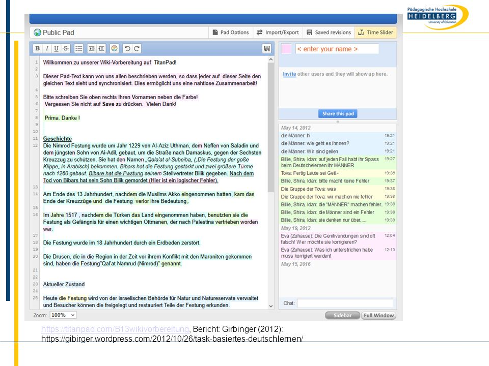 Name https://titanpad.com/B13wikivorbereitunghttps://titanpad.com/B13wikivorbereitung, Bericht: Girbinger (2012): https://gibirger.wordpress.com/2012/10/26/task-basiertes-deutschlernen/