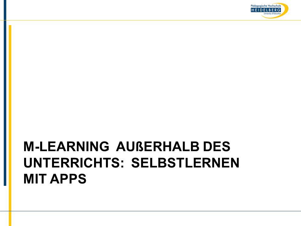 Name M-LEARNING AUßERHALB DES UNTERRICHTS: SELBSTLERNEN MIT APPS