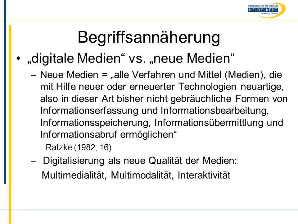 """Name Begriffsannäherung """"digitale Medien"""" vs. """"neue Medien"""" –Neue Medien = """"alle Verfahren und Mittel (Medien), die mit Hilfe neuer oder erneuerter Te"""