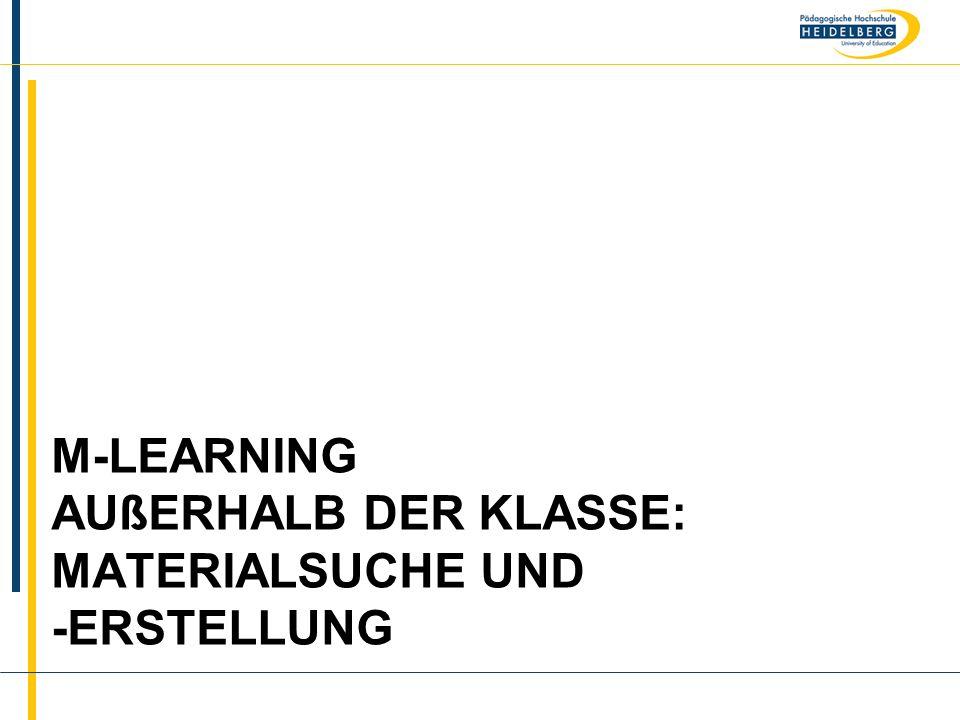 Name M-LEARNING AUßERHALB DER KLASSE: MATERIALSUCHE UND -ERSTELLUNG